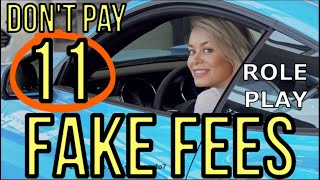 11 FAKE FEES: GET OUT OF PAYING THEM TO CAR DEALERS (ROLE PLAY): 2021 The Homework Guy, Kevin Hunter