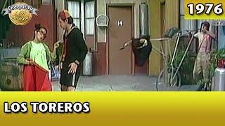 El Chavo   Los Toreros (Completo)