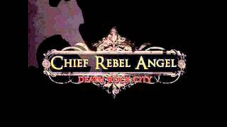 Chief Rebel Angel - Rolling And Tumbling