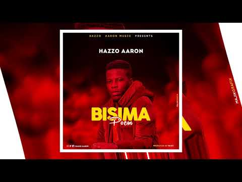 BISIMA POEM - Hazzo Aaron  (Official Audio out)