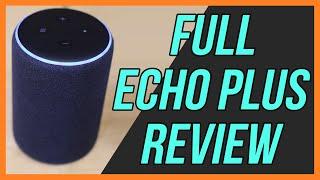 The New Amazon Echo Plus Review - 2nd Generation Echo Plus