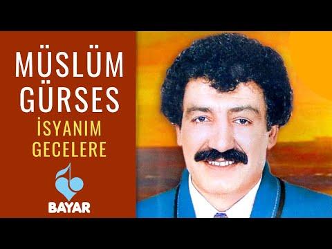 Müslüm Gürses - İsyanım Gecelere