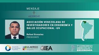 1° Congreso Mercosur de Ergonomía 5 y 6 Noviembre 2020 | Rafael Gonzalez, Presidente de ASOERGVE