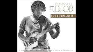 """Emmanuel Pi Djob """"Get on board!"""""""