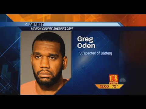 Former No. 1 NBA Pick Greg Oden Arrested For Domestic Abuse. Assaulted Ex-Girlfriend