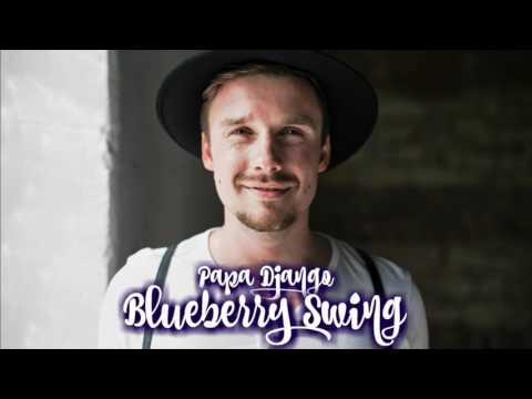 Papa Django - Blueberry Swing [Electro Swing Mixtape]