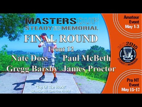 The Disc Golf Guy - Vlog #287 - Masters Cup Final Rnd F12 - Nate Doss, Paul McBeth, Barsby, Proctor