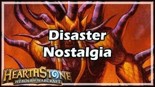 [Hearthstone] Disaster Nostalgia