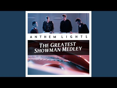 The Greatest Showman Medley: The Greatest Show / A Million Dreams / Never Enough / Rewrite the...