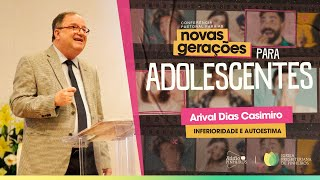INFERIORIDADE E AUTOESTIMA | Pr. Arival Dias Casimiro | [IPPTV]