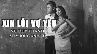 [New Song] Xin Lỗi Vợ Yêu - Vũ Duy Khánh Audio