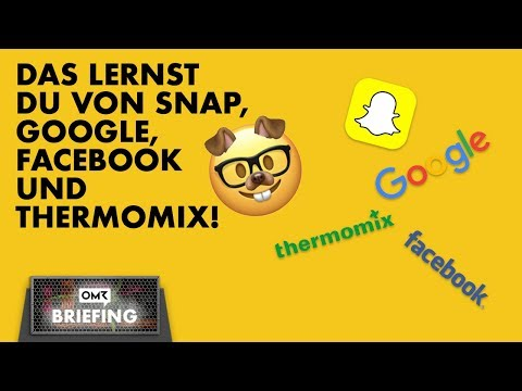 das-lernst-du-von-snap,-google,-facebook-und-dem-thermomix---omr-briefing-#2