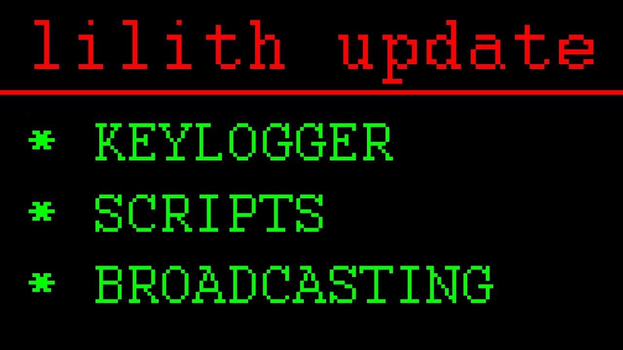 [RAT] [C++] Lilith Update (Keylogger, Scripts, Broadcasting!)