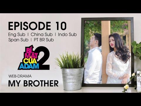 Web-drama Đam Mỹ | MY BROTHER - EP10 | EngSub | ChinaSub | IndoSub | SpanSub | PTSub | OFFICIAL HD