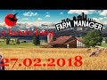 Farm Manager 2018 P1 [Live Stream From Twitch] #SVG 27.02.2018