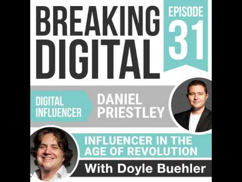 Daniel Priestly - Influence In The Age Of The Entrepreneur Revolution
