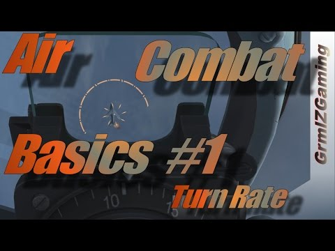 Air Combat Basics #1 -  Turn Rate