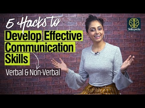5 Hacks - How To Develop Effective Communication Skills - Verbal, Non-verbal & Body Language