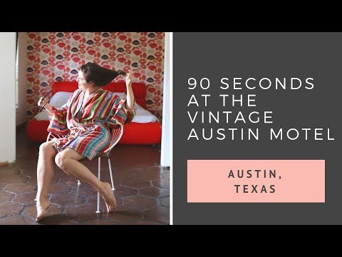 90 Seconds At The Adorable Austin Motel