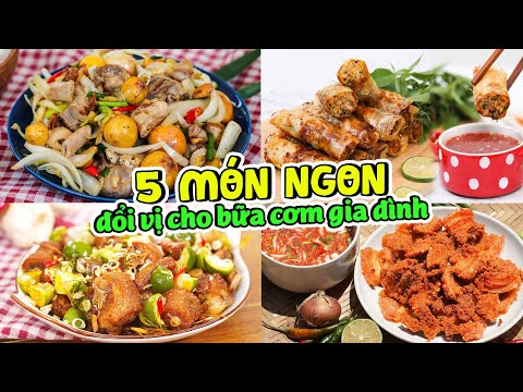 5 Món Ngon Đổi Vị Cho Bữa Cơm Hàng Ngày | Feedy Món Ăn Ngon