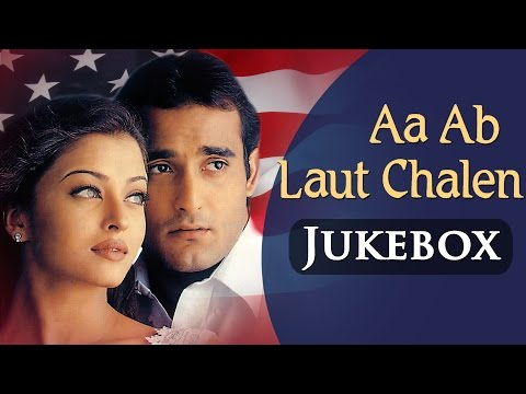 Aa Ab Laut Chalen (HD)- All Songs Jukebox -Aishwarya Rai & Akshaye Khanna - Superhit Bollywoood Song