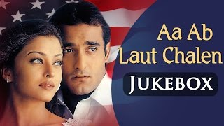 Aa Ab Laut Chalen - All Songs Jukebox - Aishwarya Rai & Akshaye Khanna - Superhit Bollywoood Songs