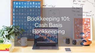 Bookkeeping 101: Cash Basis Bookkeeping
