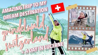 Amazing trip to my dream destination GRINDELWALD, SWITZERLAND + A day in Lucerne | Kim Chiu PH