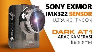 Sony Sensörlü ve Gece Görüşlü Araç Kamerası DARK AT1 !