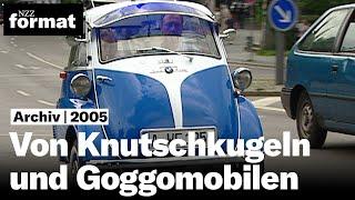 Von Knutschkugeln und Goggomobilen - Dokumentation von NZZ Format (2005)