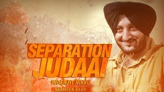 Separation Judaai | Inderjit Nikku & Harmeen Kaur | Latest Punjabi Songs