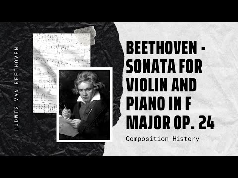 Beethoven - Sonata for violin and piano in F Major Op. 24 (Spring)