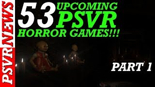 Ultimate List Of All 53 Upcoming PSVR HORROR GAMES!!! Part 1
