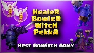 Healer+Bowler+Witch+Pekka=Best Bowitch Army | TH11 War Strategy #134 | COC 2017 |