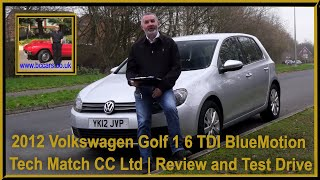 Review and Virtual Video Test Drive In Our 2012 Volkswagen Golf 1 6 TDI BlueMotion Tech Match CC Ltd