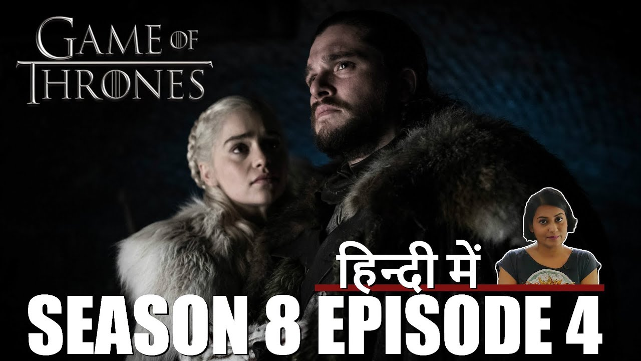Download Game of Thrones Season 8 Episode 4 Explained in Hindi