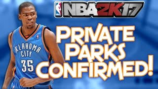 PRIVATE PARKS CONFIRMED + How to Get Added to My Friends List! - NBA 2K17 | PeterMc