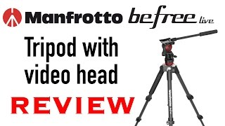 Manfrotto Befree Live Tripod Review