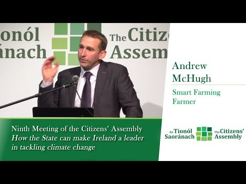 Andrew McHugh, Farmer ~ Agriculture, Food And Land Use Panel Discussion, Citizens' Assembly