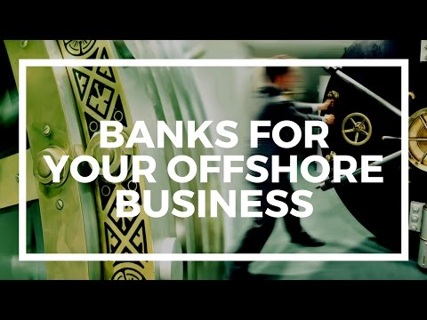 Bank accounts for your offshore company: what to know