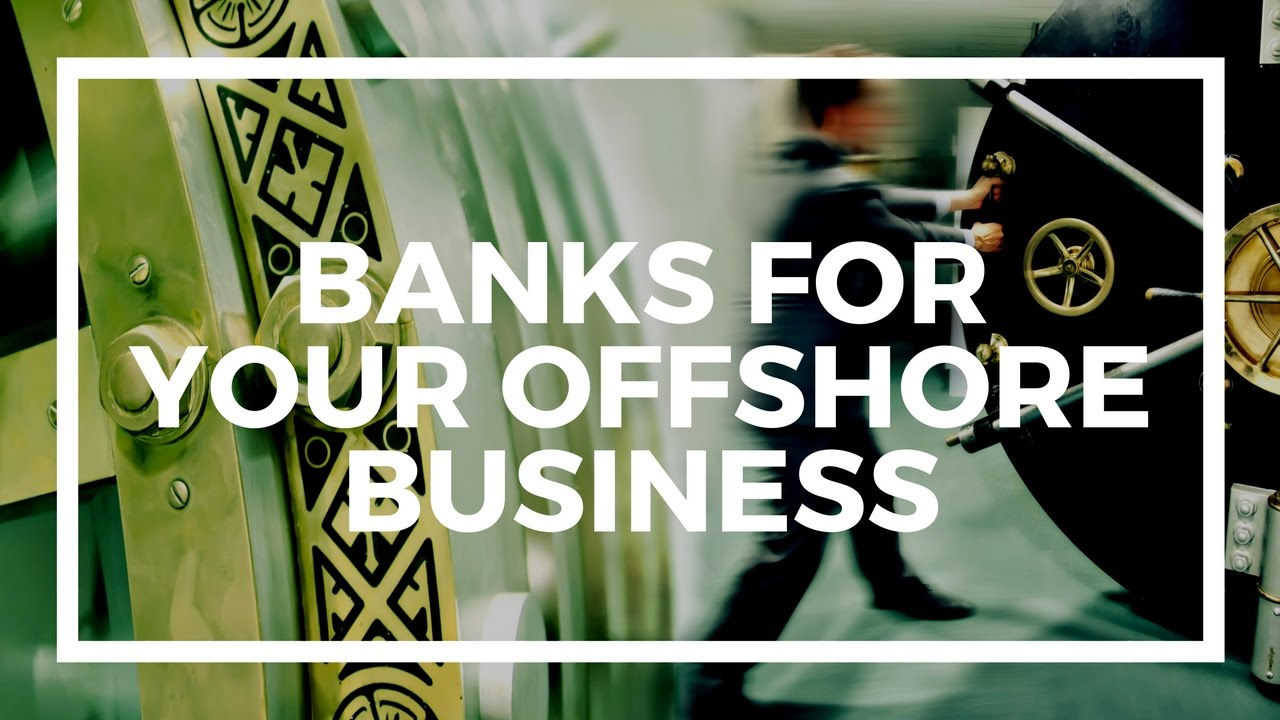 10 countries with the safest offshore banks in the world