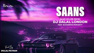 Saans | Remix | Slap House | Bollywood Car Music | DJ Dalal London | Sucharita Mohanty