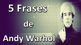 5 Frases de Andy Warhol