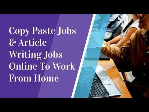 Copy Paste Jobs & Article Writing Jobs Online To Work From Home