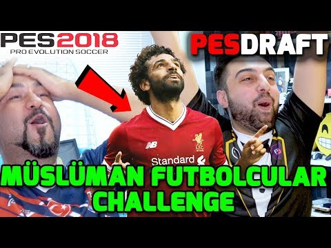 MÜSLÜMAN FUTBOLCULAR CHALLENGE! | | PES 2018 PESDRAFT