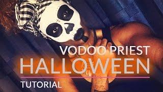 Halloween Tutorial  | Voodoo Priest Collab