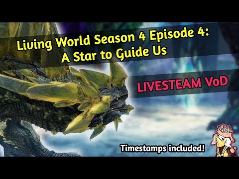 Guild Wars 2: Living World Season 4, Episode 4 - A Star to Guide Us! | STORY LIVESTREAM VOD thumbnail