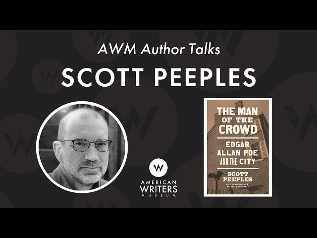 A conversation with Scott Peeples, author of The Man of the Crowd: Edgar Allan Poe and the City