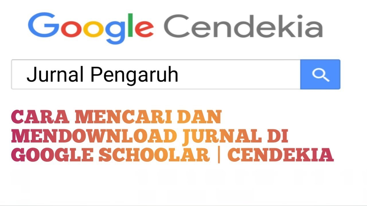 Cara Mencari Dan Mendownload Jurnal Di Google Schoolar Google Cendekia Youtube