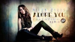 Miley Cyrus - Adore You (Palladium Remix)